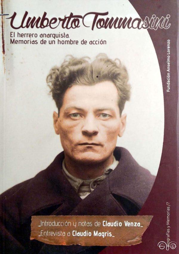 Umberto Tomassini: El anarquista herrero. Memorias de un hombre de acción/ Claudio Venza.